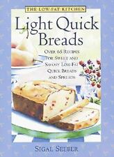 Low-Fat Kitchen, The: Light Quick Breads: Over 65 Recipes for Sweet and Savory L