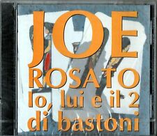 JOE ROSATO IO LUI E IL 2 DI BASTONE CD SEALED 1995