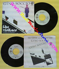 LP 45 7'' GINO SOCCIO The visitors 1979 italy WARNER RFC W 17340 no (*)cd mc dvd