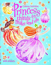 Princess Things to Make and Do (Usborne Activities) Ruth Brockelhurst Excellent