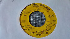 Tommy Tate 45 Peace is All I Need/Let Us be Heard Jackson Sound Deep Modern Soul