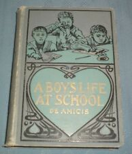 "1901 A Boy""s Life at School The Diary of a School Boy by Edmondo De Amicus"