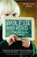 Dyslexia and ADHD - the Miracle Cure by Wynford Dore (Paperback, 2013)