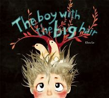 The Boy with the Big Hair (2016, Hardcover)