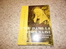 1962.L'or dans la fournaise.Elisabeth de Hongrie.Jeanne Ancelet-Hustache