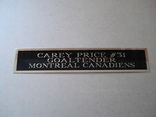 "Carey Price Montreal Canadiens Nameplate For Your Signed Photo 1.25"" X 6"""