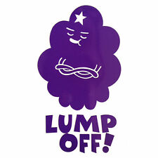 LUMP OFF! 9x5 Lumpy Space Princess Adventure Time - Laptop Vinyl Decal Sticker