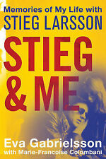 Stieg and Me: Memories of My Life with Stieg Larsson by Eva Gabrielsson (Pape...