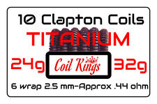 TITANIUM Clapton Coils by Coil Kings 10 pack 24g/32g 6wraps 2.5mm Approx .44Ω