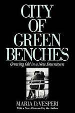 City of Green Benches: Growing Old in a New Downtown (Anthropology of-ExLibrary