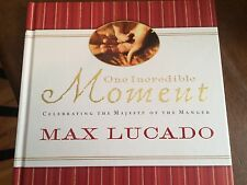Books - One Incredible Moment by Max Lucado