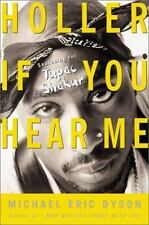 Holler If You Hear Me: Searching For Tupac Shakur by Dyson, Michael Eric