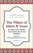 The Pillars Of Islam And Iman & What Every Muslim Must Know About his Religion
