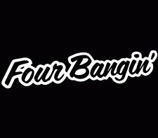 "Four Bangin JDM Funny Vinyl Decal Car window Sticker truck laptop 7"" white"