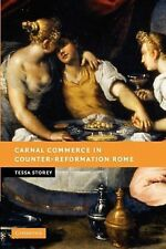 New Studies in European History Ser.: Carnal Commerce in Counter-Reformation...