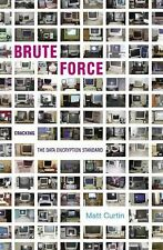 Brute Force : Cracking the Data Encryption Standard by Matt Curtin (2005,...