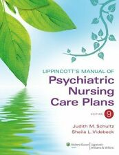 Psychiatric Nursing Care Plans by Judith M. Schultz and Sheila L. Videbeck...