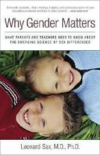 Why Gender Matters: What Parents and Teachers Need to Know about the Emerging Sc