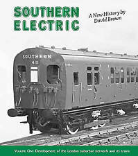 Southern Electric: Development of the London Suburban Network and Its Trains