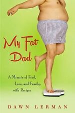 My Fat Dad : A Memoir of Food, Love, and Family, with Recipes by Dawn Lerman (20