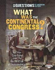 What Was the Continental Congress?: And Other Questions About the Declaration of