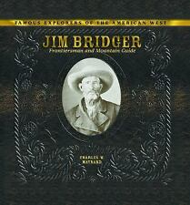 Jim Bridger: Frontiersman and Mountain Guide (Famous Explorers of the -ExLibrary
