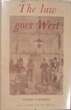 THE LAW GOES WEST - FORBES PARKHILL