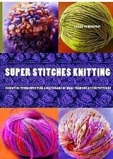 Super Stitches Knitting: Knitting Essentials Plus a Dictionary of more than 300