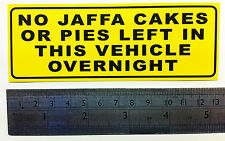 NO JAFFA CAKES OR PIES LEFT IN THIS VEHICLE OVERNIGHT Funny Car/Van/Bumper