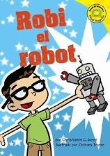 Robi El Robot (Read-It! Readers En Espanol) (Read-It! Readers: Nivel Amarillo) (