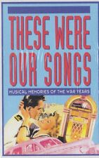 These Were Our Songs Musical Memories of the War Years 60 Songs 3 cassette tapes