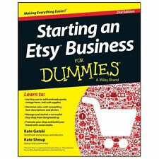 Starting an Etsy Business for Dummies® by Kate Shoup and Kate Gatski (2013, Pap…