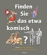 Finden Sie das etwa komisch?: stern-Humor von Dieckmann, Haderer, Mette, Schüler