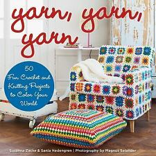 Yarn, Yarn, Yarn: 50 Fun Crochet and Knitting Projects to Color Your World, Hede