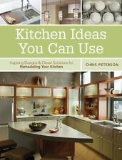Kitchen Ideas You Can Use: Inspiring Designs Clever Solutions for Remodelin