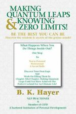 Making Quantum Leaps and Knowing Zero Limits! by B. K. Hayer (2013, Paperback)
