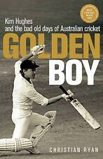 Golden Boy Kim Hughes and the bad old days of Australian cricket ' Ryan, Christi