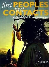 First Peoples, First Contacts: Native Peoples of North America, J. C. H. King, A