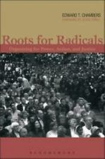 Roots for Radicals: Organizing for Power, Action, and Justice by Edward T. Cham