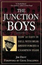 The Junction Boys : How Ten Days in Hell with Bear Bryant By Jim Dent 1st print