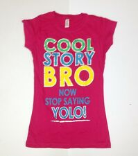 RUE21 Women TShirt Pink COOL STORY BRO NOW STOP SAYING YOLO Large FREE SHIPP A35