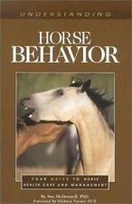 Understanding Horse Behavior : Your Guide to Horse Health Care and Management b…