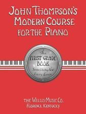 John Thompson's Modern Course for the Piano: First Grade Book by John Thompson