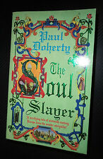 The Soul Slayer by Paul Doherty Pb 1998 Elizabethan England Thriller