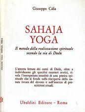 Sahaja Yoga. IL METODO PER LA REALIZZAZIONE SPIRITUALE SECONDO LA VIA DI DADU. 1