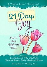 A Fiction Lover's Devotional: 21 Days of Joy : Stories That Celebrate Mom...