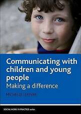 Communicating with Children and Young People: Making a Difference (Social Work i