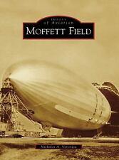 Moffett Field CA Images of Aviation