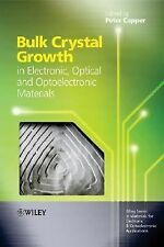 Bulk Crystal Growth of Electronic, Optical and Optoelectronic Materials (Wiley S