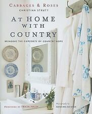 At Home with Country: Bringing the Comforts of Country Home (Cabbages -ExLibrary